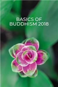 Basics of Buddhism 2018