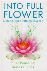 INTO FULL FLOWER - MAKING PEACE CULTURES HAPPEN (IMPORTED)