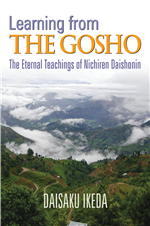LEARNING FROM THE GOSHO - THE ETERNAL TEACHINGS OF NICHIREN DAISHONIN