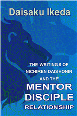 THE WRITINGS OF NICHIREN DAISHONIN AND THE MENTOR DISCIPLE RELATIONSHIP