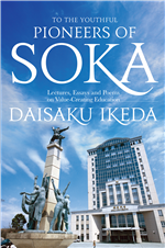 TO THE YOUTHFUL PIONEERS OF SOKA