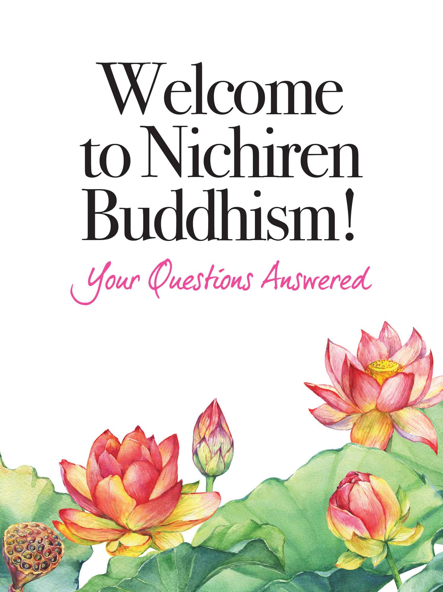 Welcome to Nichiren Buddhism (Q & A)